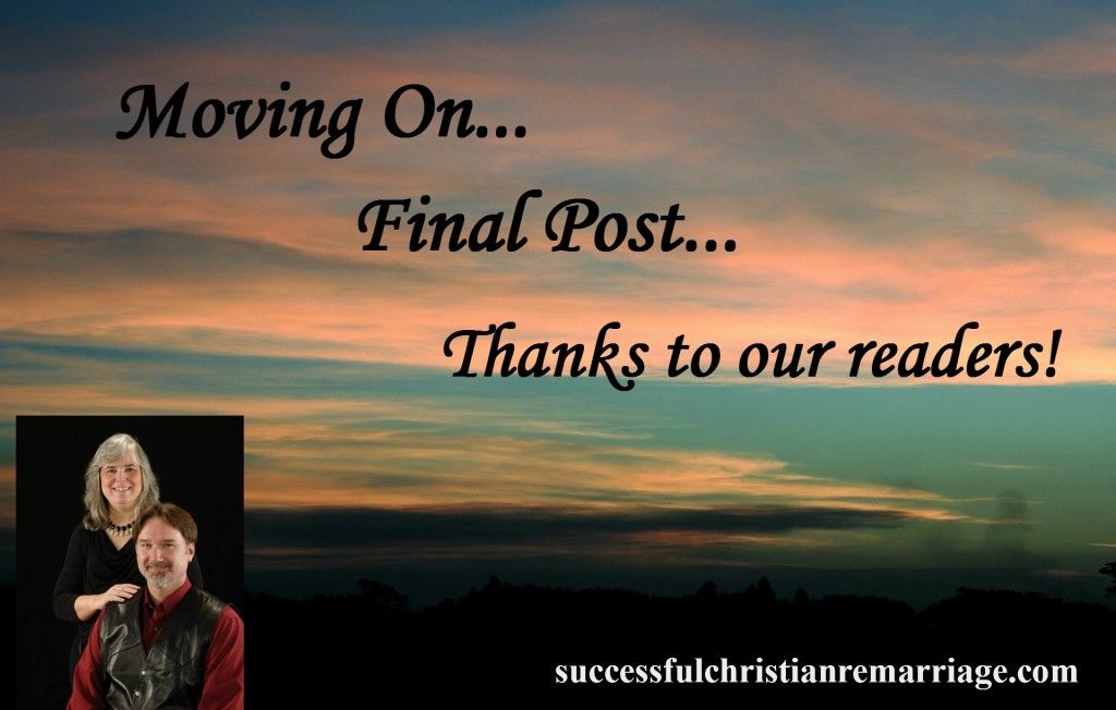 Moving On... Final Post at www.successfulchristianremarriage.com